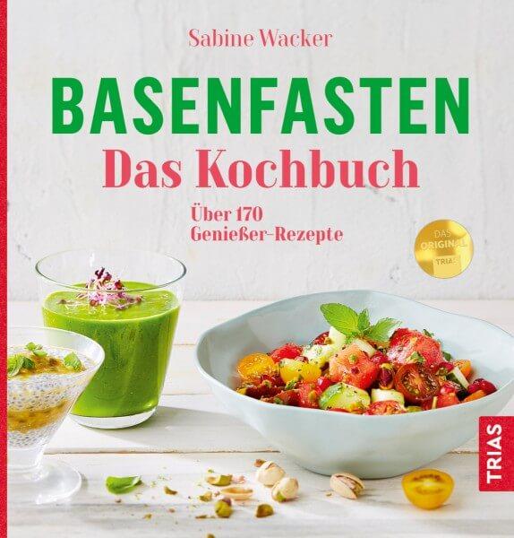 Basenfasten - Das Kochbuch - Sabine Wacker -