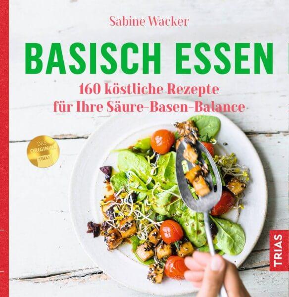 BASISCH ESSEN - Sabine Wacker -TRIAS Verlag