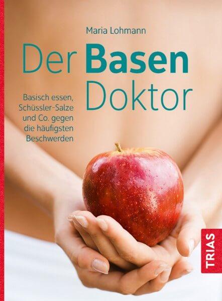 Der Basen Doktor - Maria Lohmann - TRIAS Verlag